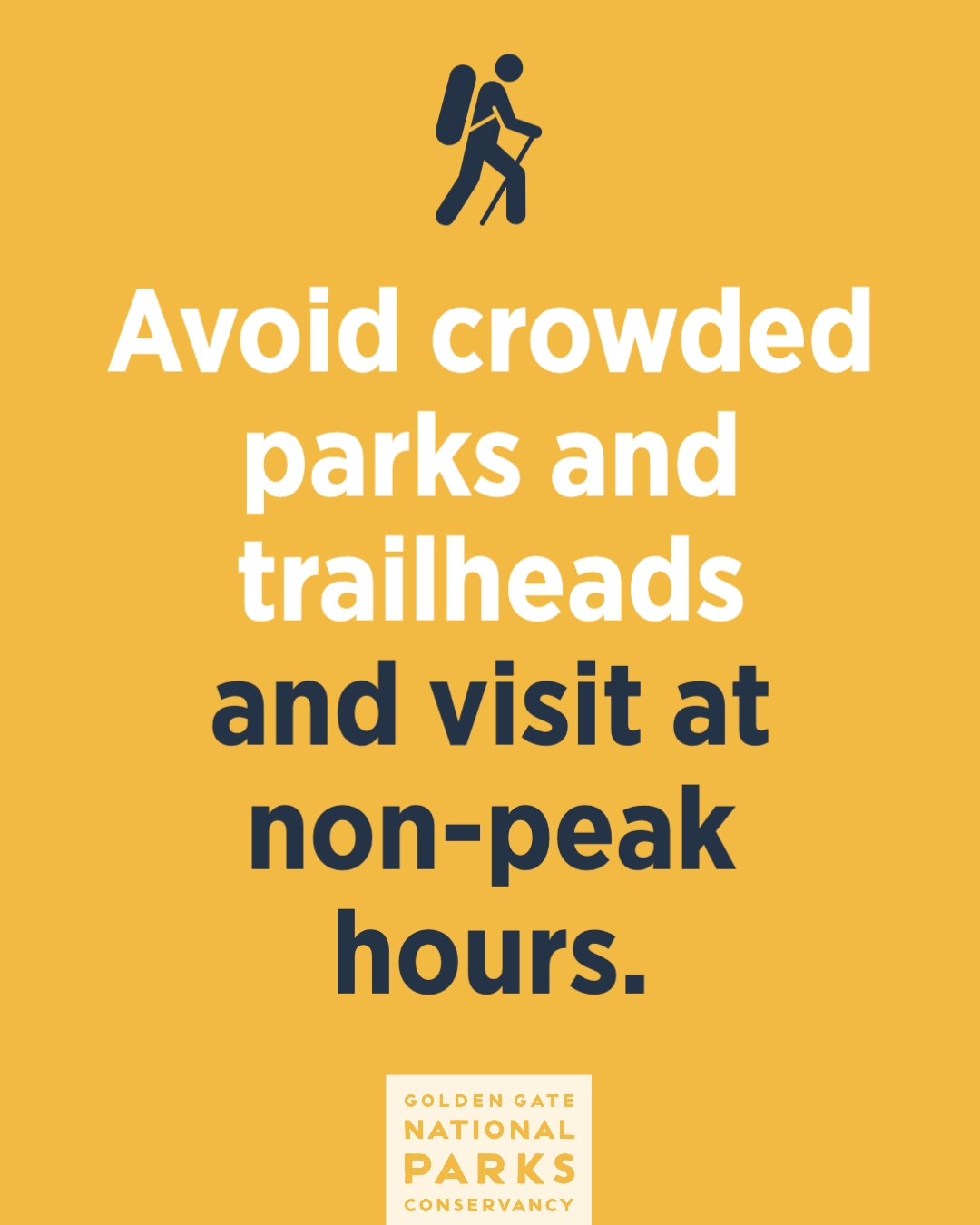 Avoid crowded parks and trailheads and vist at non-peak hours