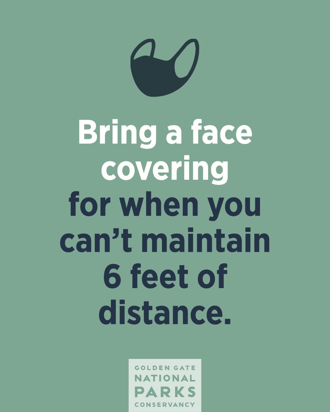 Bring a face covering for when you can't maintain 6 feet of distance.
