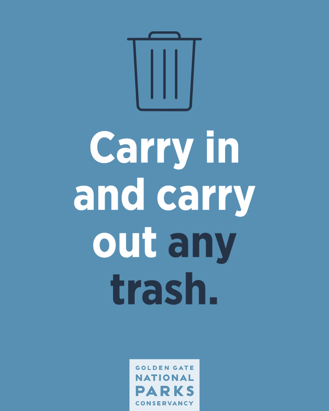 Carry in and carry out any trash