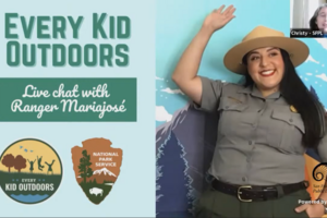 Every Kid Outdoors: Live Chat with Ranger Mariajose